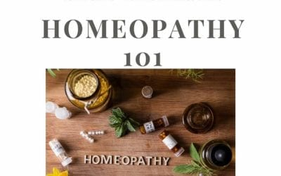 Homeopathy 101 – The who, what, and why!