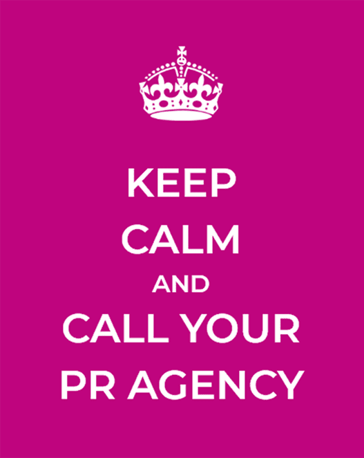 keep calm and call your PR agency