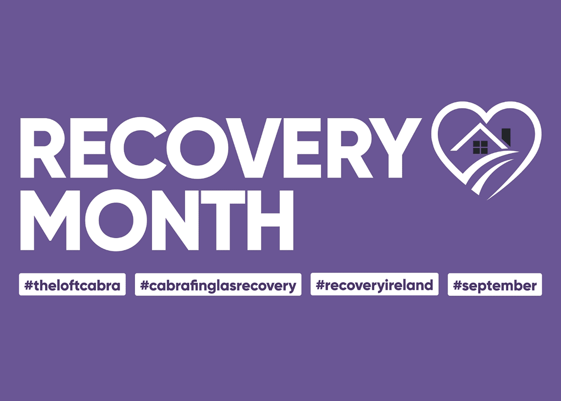 Recovery Month at the LOFT Cabra September 2021